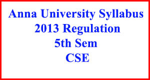 CSE 5th Sem Syllabus Regulation 2013 Anna University