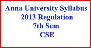 CSE 7th Sem Anna Uni Syllabus Regulation 2013