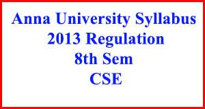 CSE 8th Sem Anna Uni Syllabus Regulation 2013
