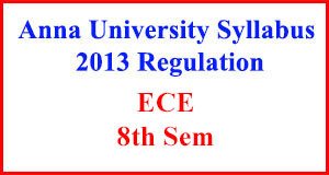ECE 8th Sem Anna University Syllabus Regulation 2013