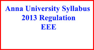 Anna University Syllabus 2013 Regulation EEE