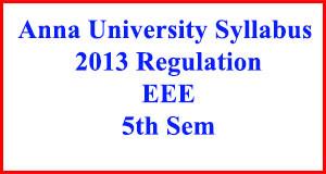 EEE 5th Sem Anna University Syllabus Regulation 2013