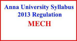 Mechanical Engineering (MECH) Anna University Syllabus Regulation 2013