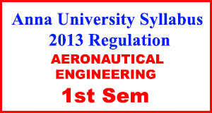 Anna-University-Syllabus-2013-Regulation-1st-Sem-AERONAUTICAL-ENG