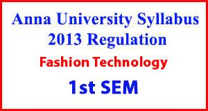 Fashion Technology 1st Sem Anna University Syllabus Regulation 2013