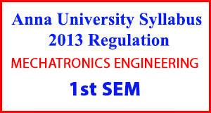 MECHATRONICS ENG 1st Sem Anna University Syllabus Regulation 2013