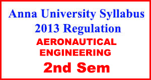 Anna-University-Syllabus-2013-Regulation-2nd-Sem-AERONAUTICAL-ENG