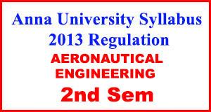 Aeronautical Eng 2nd Sem Anna University Syllabus Regulation 2013