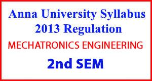 MECHATRONICS ENG 2nd Sem Anna University Syllabus Regulation 2013