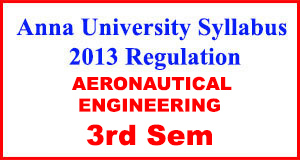 Anna-University-Syllabus-2013-Regulation-3rd-Sem-AERONAUTICAL-ENG
