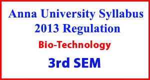 Biotechnology 3rd Sem Anna University Syllabus Regulation 2013
