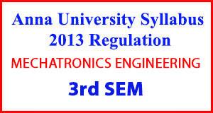 MECHATRONICS ENG 3rd Sem Anna University Syllabus Regulation 2013