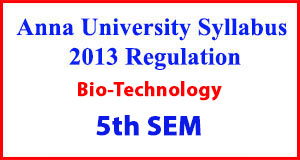 Biotechnology 5th Sem Anna University Syllabus Regulation 2013