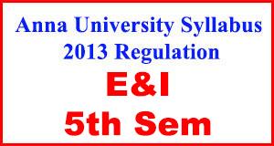 Anna-University-Syllabus-2013-Regulation-5th-Sem-E&I