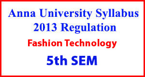 Fashion Technology 5th Sem Anna University Syllabus Regulation 2013