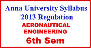 Aeronautical Eng 6th Sem Anna University Syllabus Regulation 2013