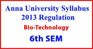 Biotechnology 6th Sem Anna University Syllabus Regulation 2013