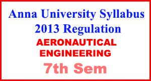Anna-University-Syllabus-2013-Regulation-7th-Sem-AERONAUTICAL-ENG