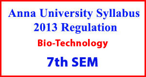 Biotechnology 7th Sem Anna University Syllabus Regulation 2013