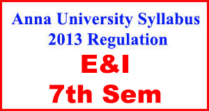 Anna-University-Syllabus-2013-Regulation-7th-Sem-E&I