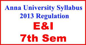 Anna-University-Syllabus-2013-Regulation-7th-Sem-E&I