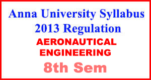 Anna-University-Syllabus-2013-Regulation-8th-Sem-AERONAUTICAL-ENG