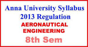 Anna-University-Syllabus-2013-Regulation-8th-Sem-AERONAUTICAL-ENG