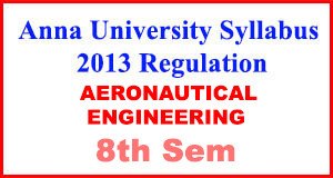 Aeronautical Eng 8th Sem Anna University Syllabus Regulation 2013