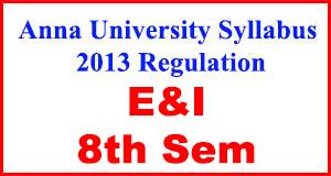 Anna-University-Syllabus-2013-Regulation-8th-Sem-E&I
