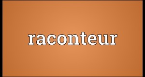 Word of the day – Raconteur