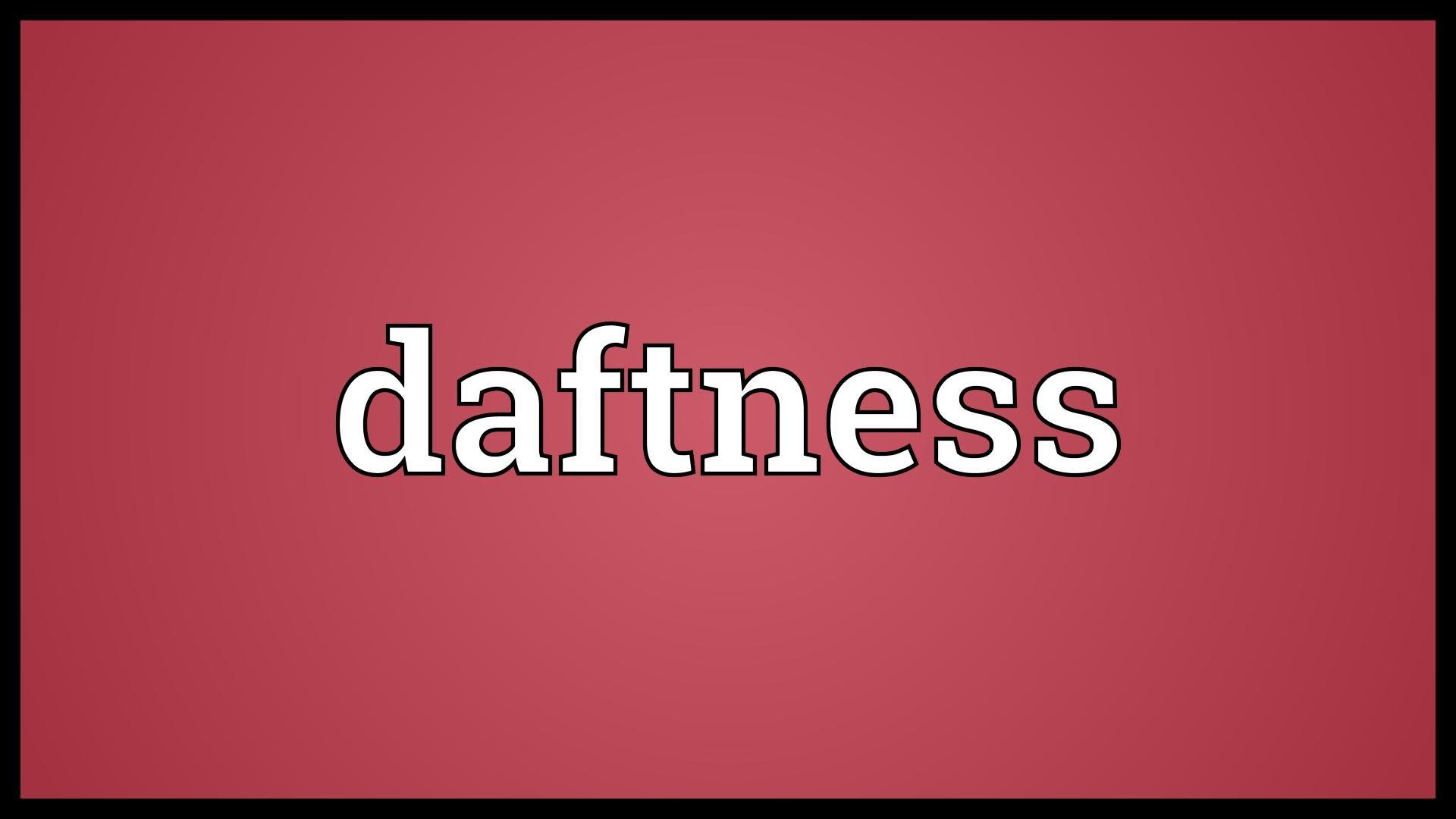 Daftness